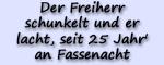 Motto 2027 - Der Freiherr schunkelt und er lacht,  seit 25 Jahr' an Fassenacht