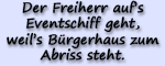 Motto 2018 - Der Freiherr auf Eventschiff geht, weil's Bürgerhaus zum Abriss steht